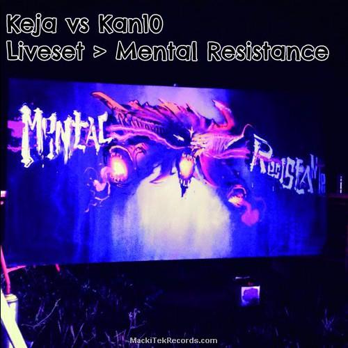 Keja vs Kan10 - Liveset - Mental Resistance