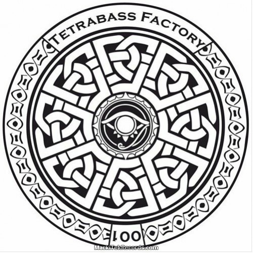 Tetrabass Factory 001